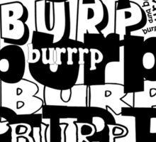 burp...burp...burp!!! Sticker