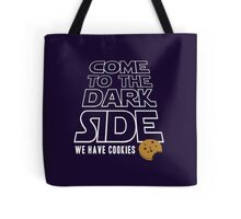 COME TO THE DARK SIDE... We have cookies!!! Tote Bag