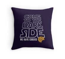COME TO THE DARK SIDE... We have cookies!!! Throw Pillow