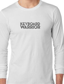 Keyboard Warrior Long Sleeve T-Shirt