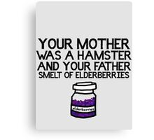 Your Mother Was a Hamster Canvas Print