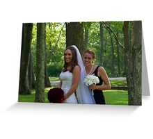 The bride and her maid of honor Greeting Card