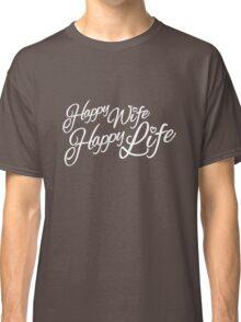 Happy wife happy life typographic Classic T-Shirt