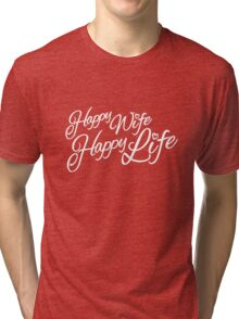 Happy wife happy life typographic Tri-blend T-Shirt