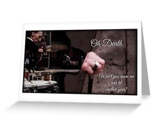 Oh Death - new Supernatural design! Greeting Card