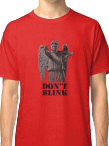 Dont Blink Classic T-Shirt