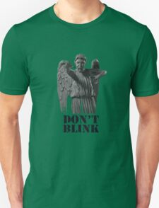 Dont Blink Unisex T-Shirt