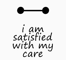 I Am Satisfied With My Care Unisex T-Shirt