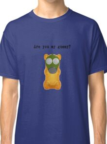Are You My Gummy? (Black Text) Classic T-Shirt