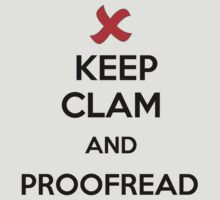Keep Calm and Proofread - Black by Cathie Tranent