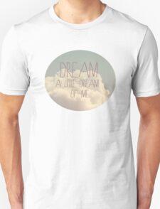 Dream A Little  Unisex T-Shirt