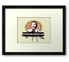 Butter is the best Framed Print