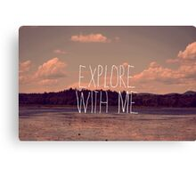 Explore With Me Canvas Print