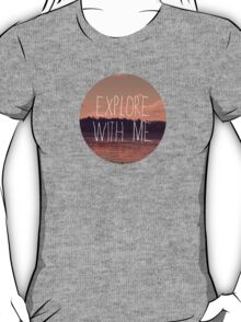 Explore With Me T-Shirt