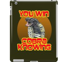 You Win... Cobra Knowing! iPad Case/Skin