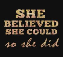 She Believed She Could  Kids Tee