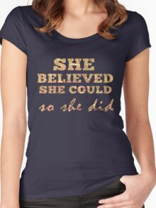 She Believed She Could  Women's Fitted Scoop T-Shirt