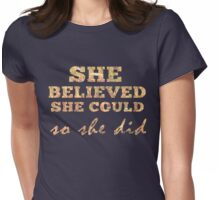 She Believed She Could  Womens Fitted T-Shirt