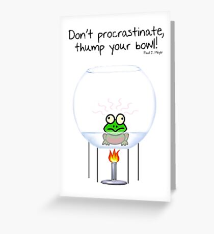 Don't procrastinate, thump your bowl! Greeting Card