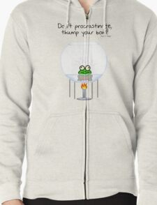 Don't procrastinate, thump your bowl! Zipped Hoodie