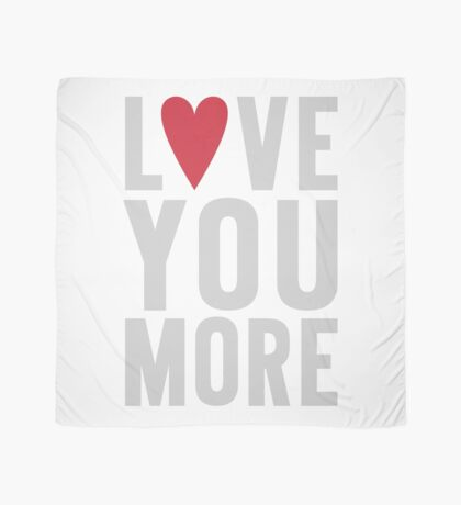 Love You More Scarf