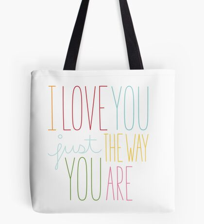 The Way You Are Tote Bag