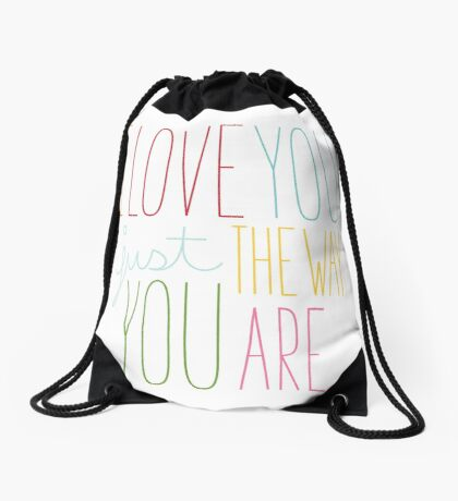 The Way You Are Drawstring Bag