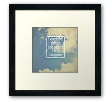 Beautiful Things Framed Print