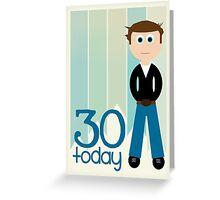 Happy Birthday - 30th Birthday, Male Greeting Card