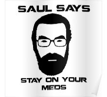 Saul Says Stay On Your Meds Poster