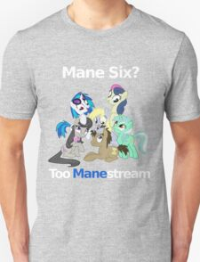 Too Manestream Unisex T-Shirt