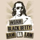 Woah Black Betty by pixelpoetry