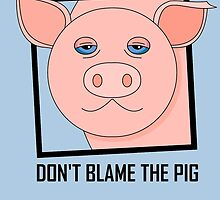 DON'T BLAME THE PIG by Jean Gregory  Evans