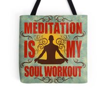Yoga Meditation is my soul workout Tote Bag
