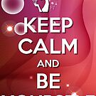 Keep Calm and Be Yourself by Diana Sénèque