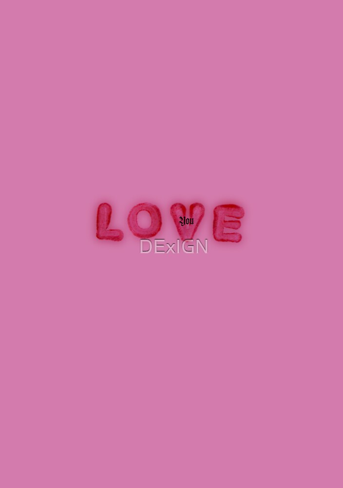 Love You by DExIGN