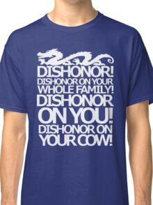 Dishonor on your cow. [US Spelling]  Classic T-Shirt