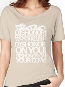 Dishonor on your cow. [US Spelling]  Women's Relaxed Fit T-Shirt
