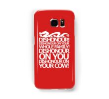 Dishonour on your cow!  Samsung Galaxy Case/Skin