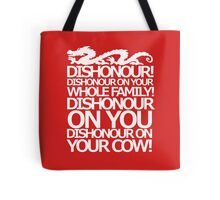 Dishonour on your cow!  Tote Bag