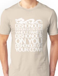 Dishonour on your cow!  Unisex T-Shirt