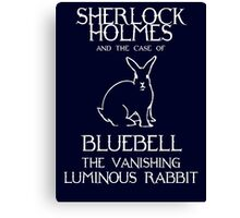 Sherlock Holmes and the case of Bluebell the vanishing luminous rabbit. Canvas Print