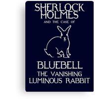 Sherlock Holmes and the case of Bluebell the vanishing luminous rabbit. Canvas Print