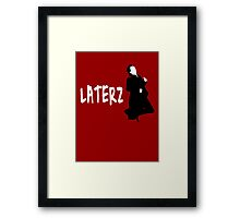LATERZ Framed Print