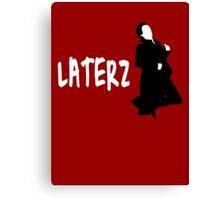 LATERZ Canvas Print