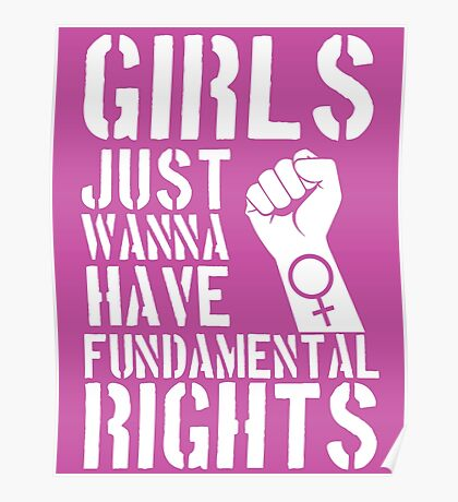 Girls just wanna have fundamental rights. Poster