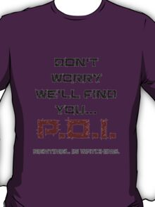 We'll Find You - POI T-Shirt