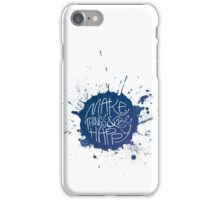 Make Things & Be Happy iPhone Case/Skin