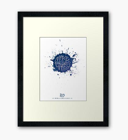 Make Things & Be Happy Framed Print