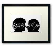 Addicted To You   Framed Print